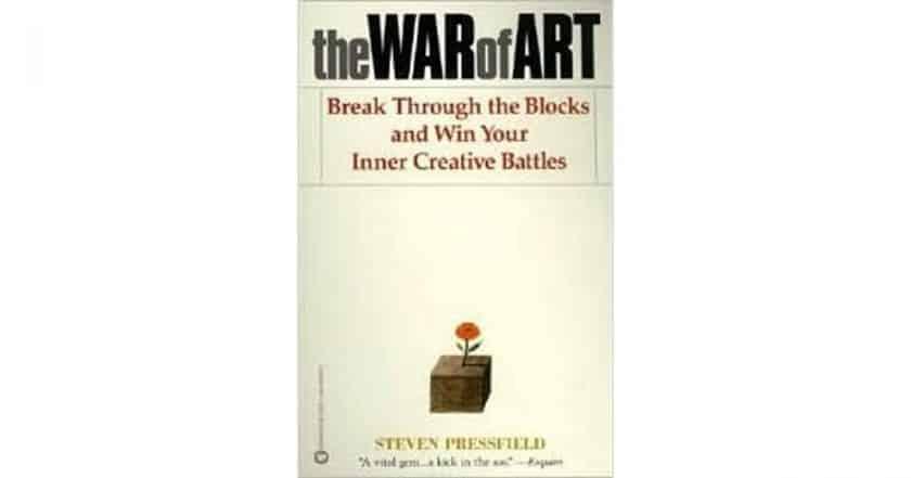 The War of Art: Break Through the Blocks and Win Your Inner Creative Battles – Steven Pressfield